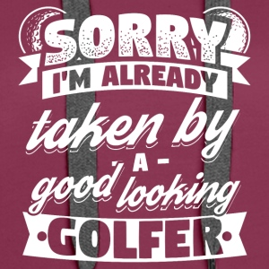 Funny Golf Golfing Shirt Already Taken - Women's Premium Hoodie