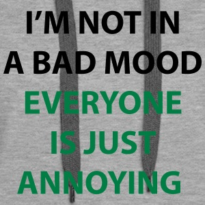I'm Not In A Bad Mood - Women's Premium Hoodie
