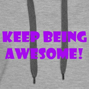 being awesome - Women's Premium Hoodie