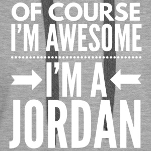 Of course I'm awesome I'm a Jordan - Women's Premium Hoodie