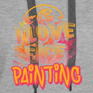 I LOVE FACE PAINTING SHIRT - Women's Premium Hoodie