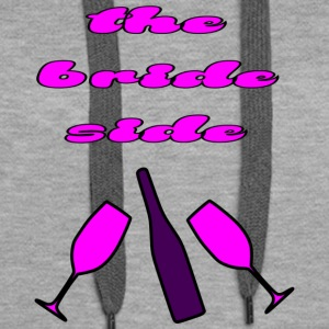 the bride side - Women's Premium Hoodie