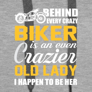 Behind Crazy Biker Is Crazier Old Lady - Women's Premium Hoodie