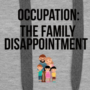 Family disappointment - Women's Premium Hoodie