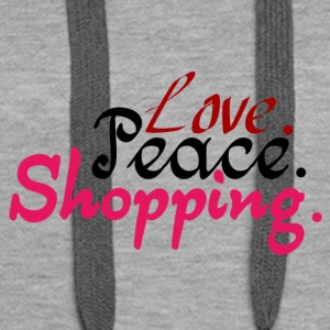 Love.Peace.Shopping. - Women's Premium Hoodie