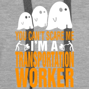 You Cant Scare Me Im Transportation Mechanic - Women's Premium Hoodie