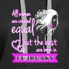 Best Woman Born In February - Women's Premium Hoodie