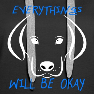 Dogs (Everything Will Be Okay) - Women's Premium Hoodie