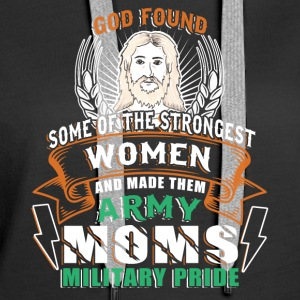 God Made The Strongest Women Army Moms T Shirt - Women's Premium Hoodie