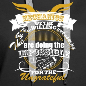 Mechanics Are Doing The Impossible T Shirt - Women's Premium Hoodie