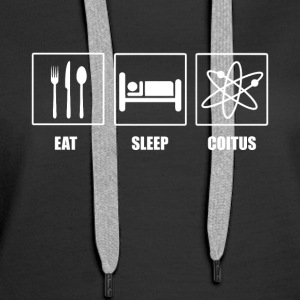 Eat Sleep Coitus - Women's Premium Hoodie