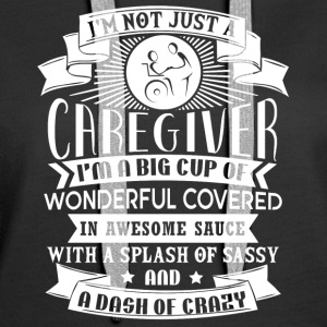 I'm Not Just A Caregiver T Shirt - Women's Premium Hoodie