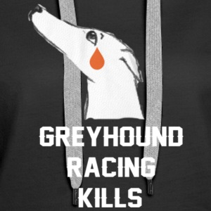 GREYHOUND RACING KILLS - Women's Premium Hoodie