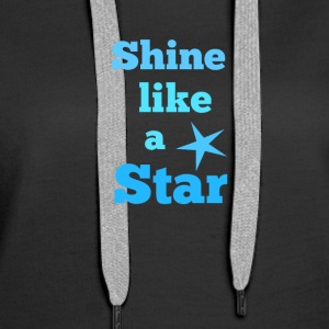 Shine like a star - Women's Premium Hoodie