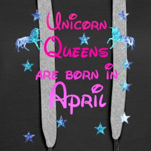 Unicorn Queens born April - Women's Premium Hoodie