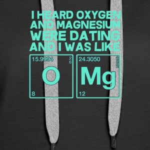 I heard oxygen and magnesium - Women's Premium Hoodie