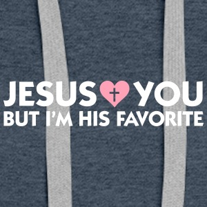 Jesus Loves You But I'm His Favorite - Women's Premium Hoodie