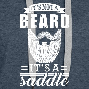It's Not A Beard, It's a Saddle - Women's Premium Hoodie