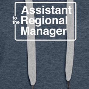 Asst To The Regional Manager - Women's Premium Hoodie