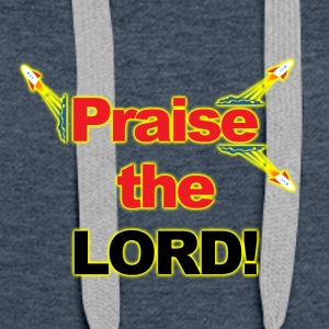 Praise the Lord! - Women's Premium Hoodie