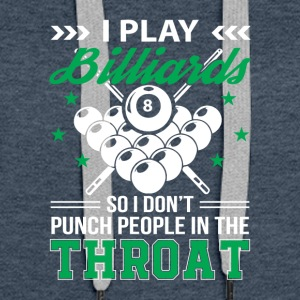 I Play Billiards So I Dont Punch People - Women's Premium Hoodie