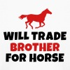 Will trade brother for horse - Kids' Long Sleeve T-Shirt