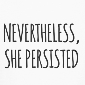 Nevertheless, She Persisted - Kids' Long Sleeve T-Shirt