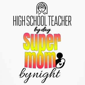 High school teacher by day and super mom by night - Kids' Long Sleeve T-Shirt