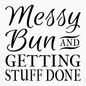 Messy Bun And Getting Stuff Done - Kids' Long Sleeve T-Shirt
