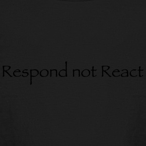 Respond not React - Kids' Long Sleeve T-Shirt