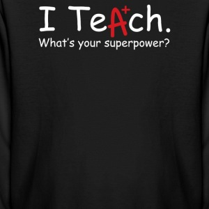 I Teach Whats Your Superpower - Kids' Long Sleeve T-Shirt
