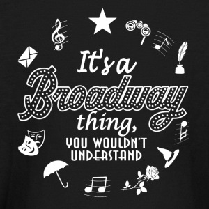 It's a Broadway Shirt. - Kids' Long Sleeve T-Shirt