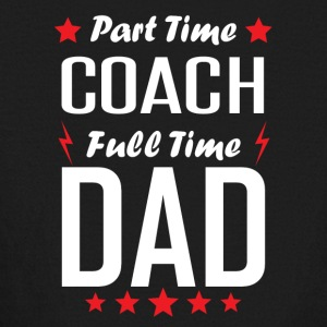 Part Time Coach Full Time Dad - Kids' Long Sleeve T-Shirt