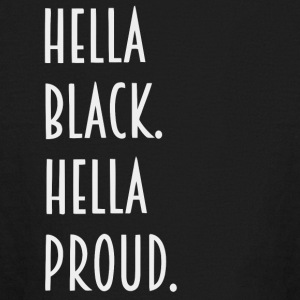 Hella Black hella proud shirt - Kids' Long Sleeve T-Shirt
