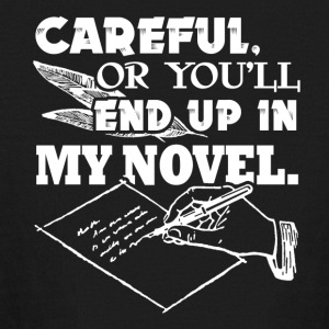Careful Or You'll End Up In My Novel Writer - Kids' Long Sleeve T-Shirt