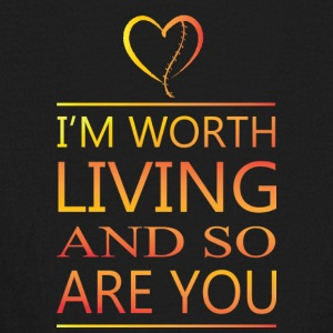 I'm Worth Living & So Are You - Kids' Long Sleeve T-Shirt