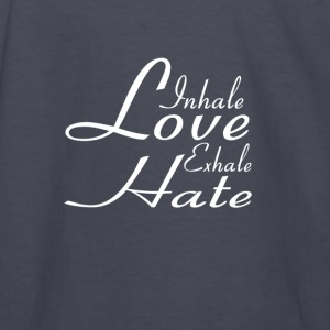 Inhale Love Exhale Hate - Motivational Collection - Kids' Long Sleeve T-Shirt