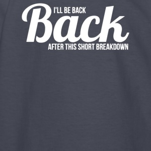 I ll be back after this short breakdown - Kids' Long Sleeve T-Shirt