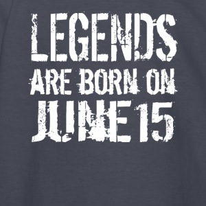 Legends are born on June 15 - Kids' Long Sleeve T-Shirt