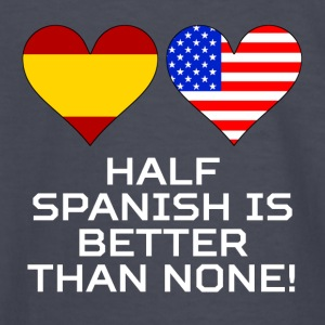 Half Spanish Is Better Than None - Kids' Long Sleeve T-Shirt