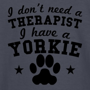 I Don't Need A Therapist I Have A Yorkie - Kids' Long Sleeve T-Shirt