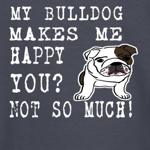 my bullsog makes me happy you not so much - Kids' Long Sleeve T-Shirt