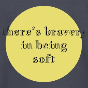 there's bravery in being soft - Kids' Long Sleeve T-Shirt