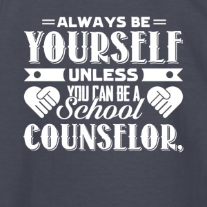 Always Be A School Counselor T Shirts - Kids' Long Sleeve T-Shirt
