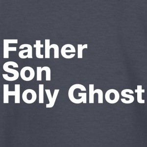 Father Son Holy Ghost - Kids' Long Sleeve T-Shirt