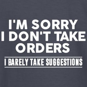 Cool I'm Sorry I Don't Take Orders Shirt - Kids' Long Sleeve T-Shirt