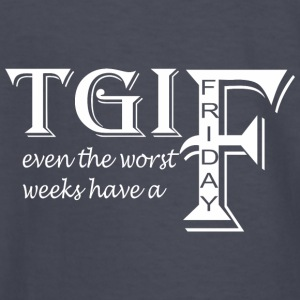 TGIF Even The Worst Weeks Have A Friday - Kids' Long Sleeve T-Shirt
