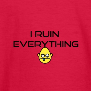 I ruin everything - Kids' Long Sleeve T-Shirt