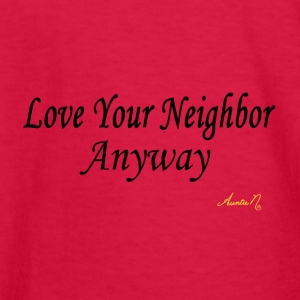 0024 Love Your Neighbor Anyway - Kids' Long Sleeve T-Shirt