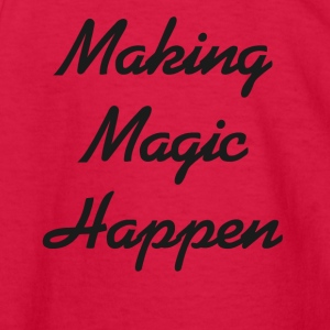 Making Magic Happen - Kids' Long Sleeve T-Shirt